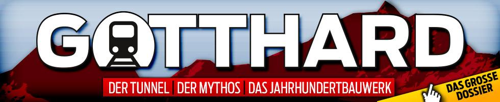 Gotthard: das Dossier – alles zum neuen Gotthard-Basistunnel